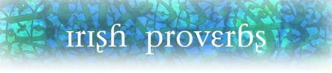 Irish Proverbs for headsones